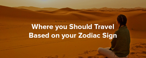 Travel Based on Your Zodiac Sign